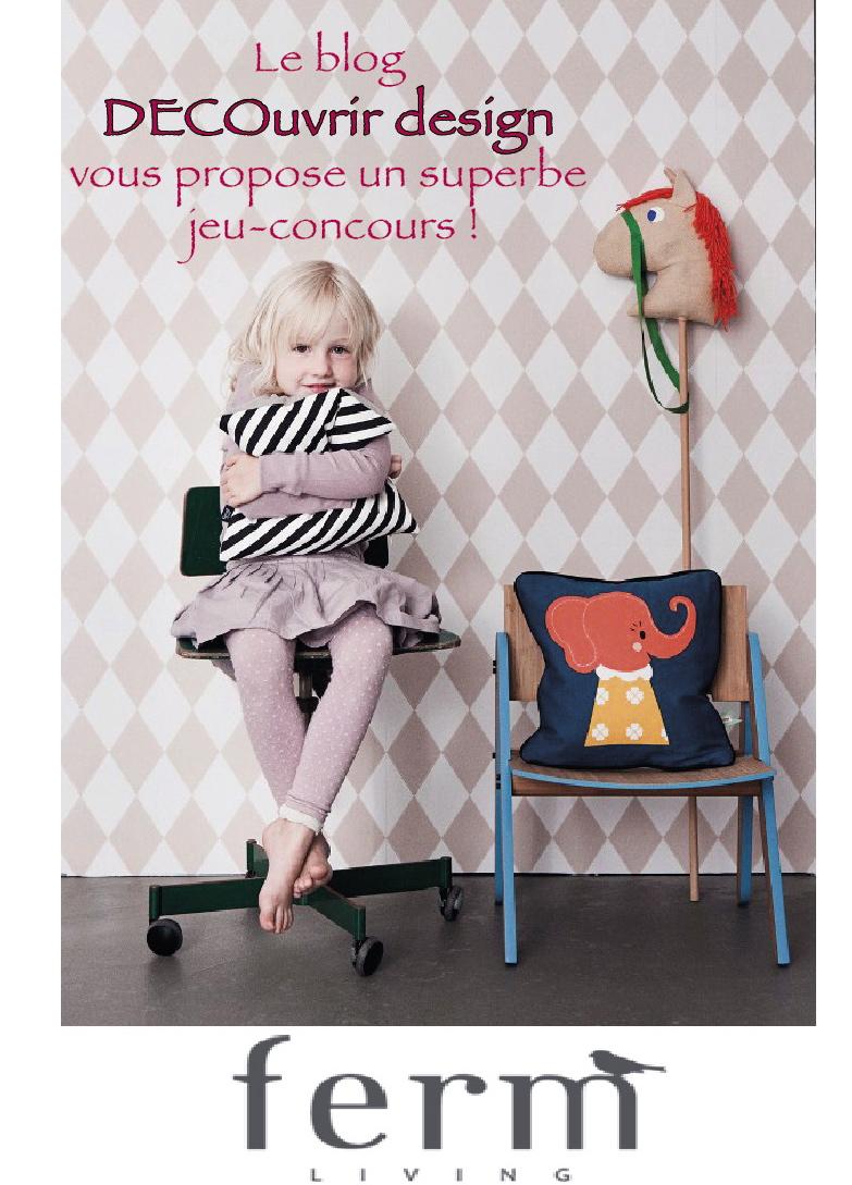 Concours Ferm Living et Blog DECOuvrir design